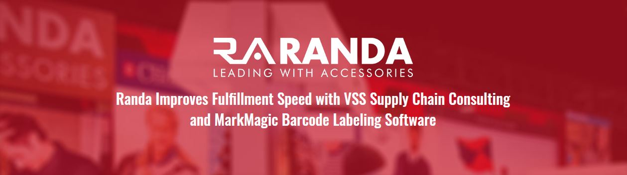 Randa Improves Fulfillment Speed with VSS Supply Chain Consulting and MarkMagic Barcode Labeling Software